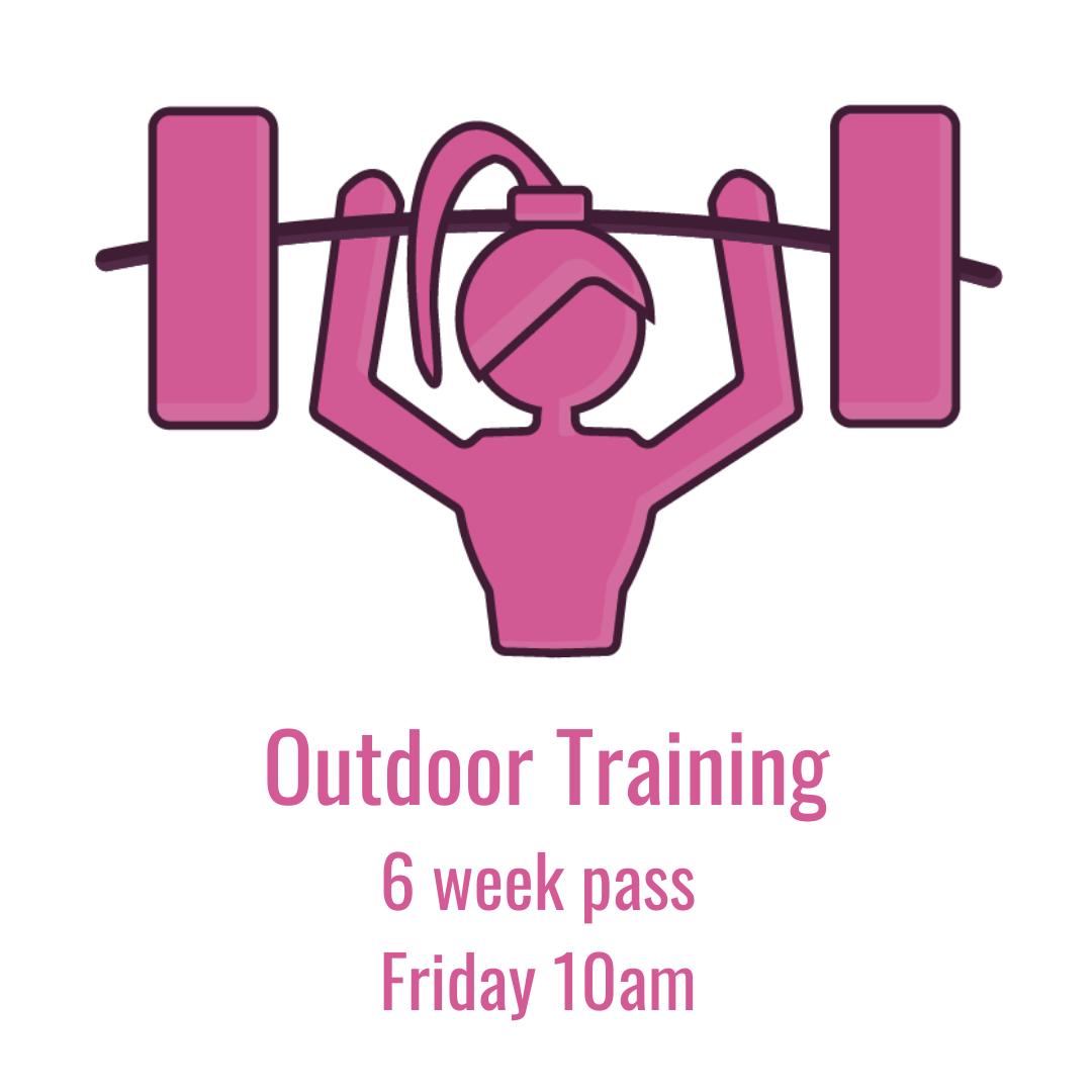 Outdoor Training 6 Week Pass Fri 10am
